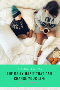 Make your bed. The daily habit that can change your life