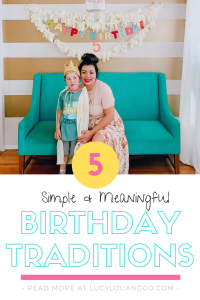 5 Simple and Meaningful Birthday Traditions