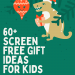 60+ Screen Free Gift ideas for kids